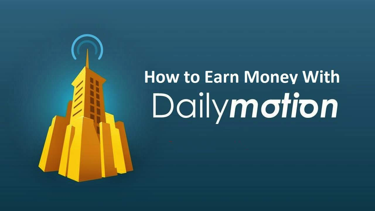 make money from dailymotion by publishing videos